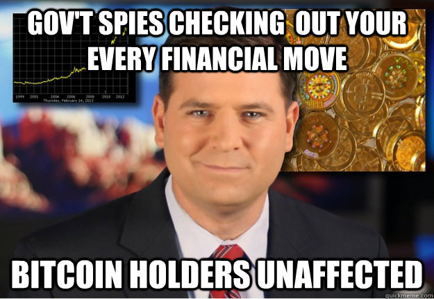 gov't spies checking  out your every financial move Bitcoin holders unaffected  Bitcoin owners safe
