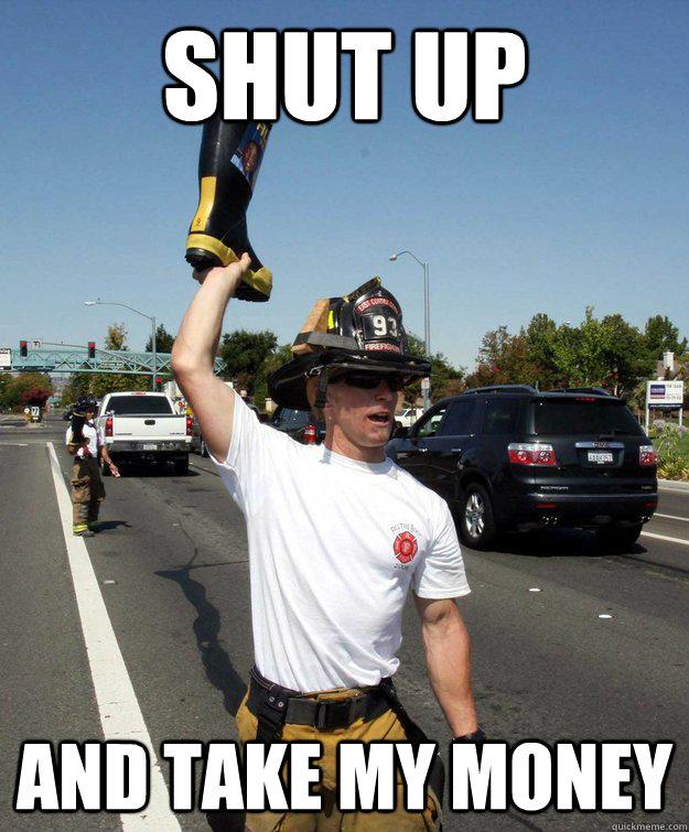 4aeeb9edc18b11db6724f86663a619f582b06f895c47a0464aa0f9ab418117e2 firefighter memes quickmeme