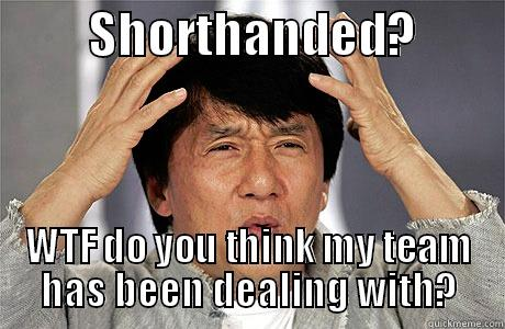 annoying tech support -          SHORTHANDED?          WTF DO YOU THINK MY TEAM HAS BEEN DEALING WITH? EPIC JACKIE CHAN