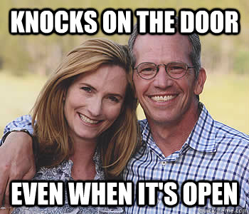 Knocks on the door even when it's open - Knocks on the door even when it's open  Good guy parents