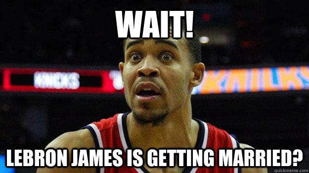 WAIT! Lebron James is getting married?  Javale mcgee meme