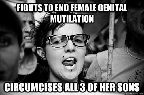 fights to end female genital mutilation Circumcises all 3 of her sons  Hypocrite Feminist