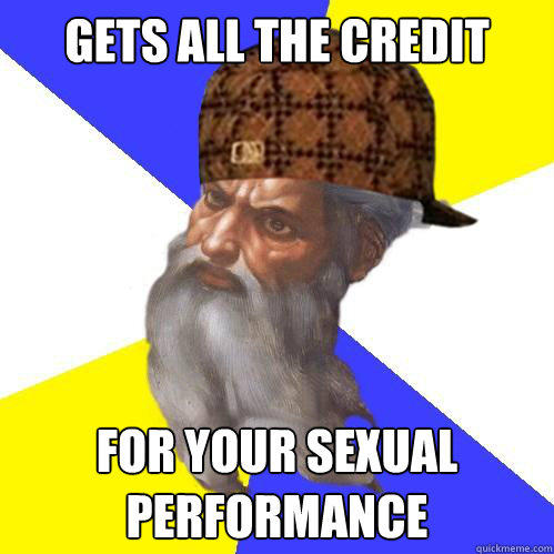 Gets all the credit for your sexual performance