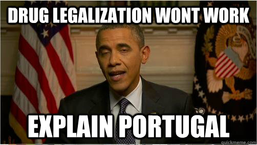 Drug Legalization wont work Explain portugal