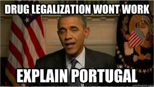 Drug Legalization wont work Explain portugal