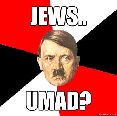 Jews.. umad?