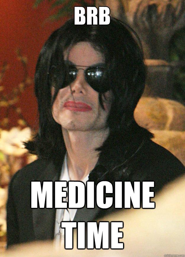 Brb Medicine Time