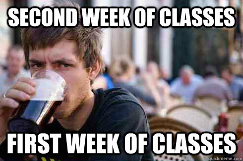 Second week of classes First week of classes - Second week of classes First week of classes  Lazy College Senior