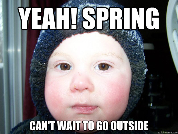 Yeah! Spring Can't wait to go outside - Yeah! Spring Can't wait to go outside  Misc