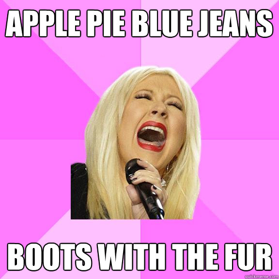 Apple pie blue jeans boots with the fur - Apple pie blue jeans boots with the fur  Wrong Lyrics Christina