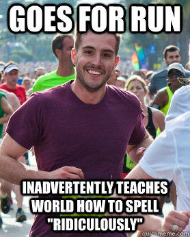 goes for run inadvertently teaches world how to spell
