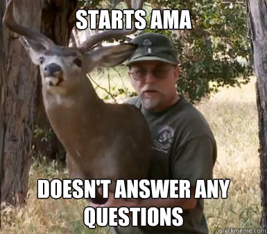 Starts AMA Doesn't answer any questions