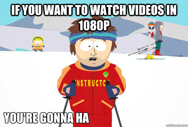 If you want to watch videos in 1080p You're gonna ha - If you want to watch videos in 1080p You're gonna ha  Super Cool Ski Instructor