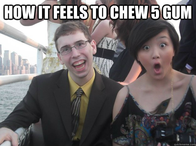 How it feels to chew 5 gum  - How it feels to chew 5 gum   Misc