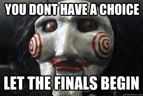 You dont have a choice Let the finals begin  Average Jigsaw Meme