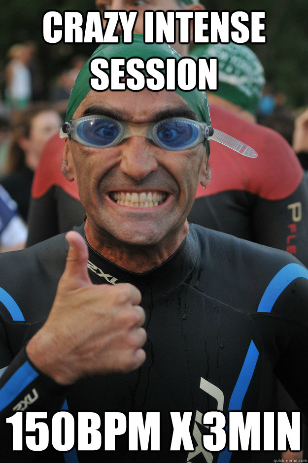 crazy intense session 150bpm x 3min - crazy intense session 150bpm x 3min  Beginner Triathlete