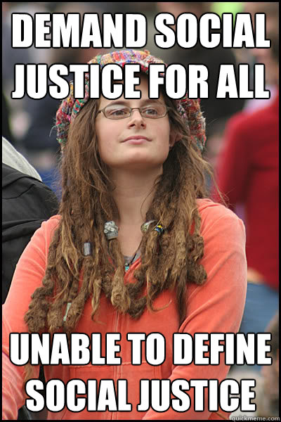 demand social justice for all Unable to define social justice  College Liberal