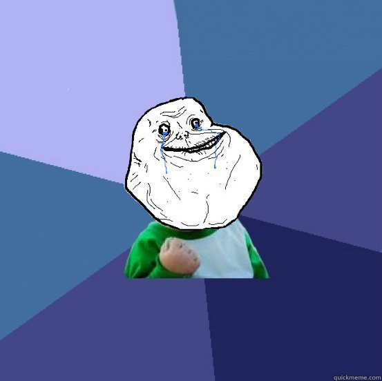 -    Forever Alone Success Kid
