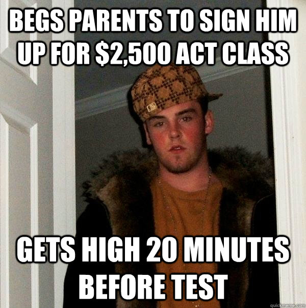 4bdb2fc5bb32081679420664c588acf72767002834c40ec86b0f4ab87249ceaf begs parents to sign him up for $2,500 act class gets high 20