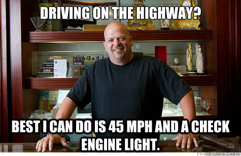 Driving on the highway? Best i can do is 45 mph and a check engine light.