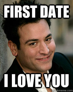 First Date I love you