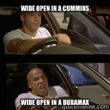 WIDE OPEN IN A CUMMINS WIDE OPEN IN A DURAMAX  Vin Diesel
