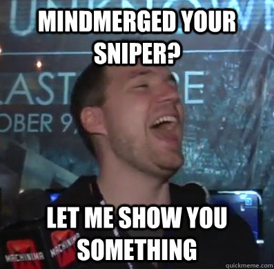 mindmerged your sniper? Let me show you something - mindmerged your sniper? Let me show you something  Thats XCOM baby