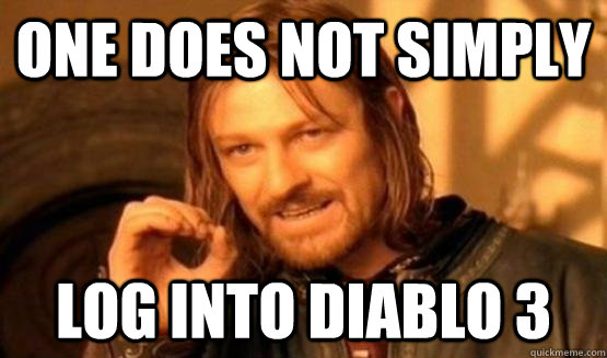 One does not simply Log into Diablo 3