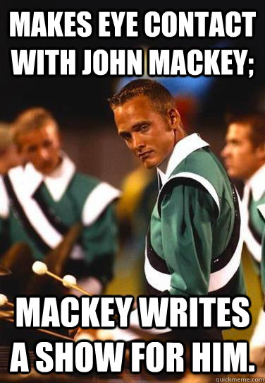 Makes eye contact with John Mackey; Mackey writes a show for him.  Extremely Photogenic Marimba Guy