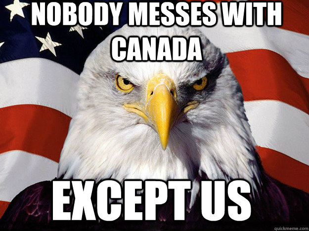 Nobody Messes with Canada Except Us - Nobody Messes with Canada Except Us  Misc