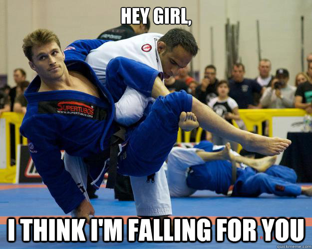 Hey girl, I think i'm falling for you - Hey girl, I think i'm falling for you  Ridiculously Photogenic Jiu Jitsu Guy