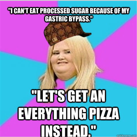 I Can T Eat Processed Sugar Because Of My Gastric Bypass Let S