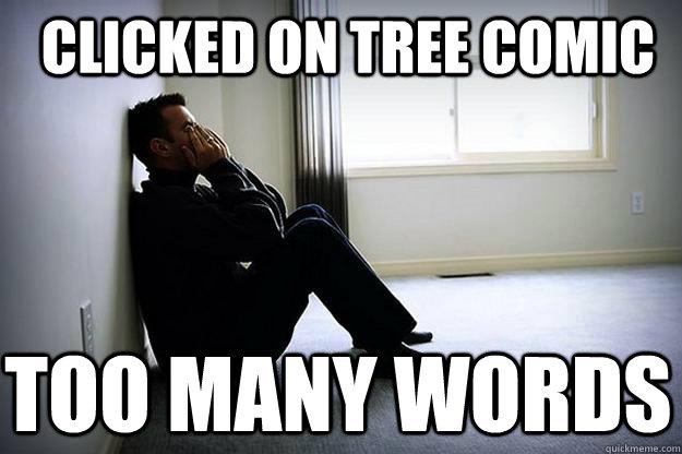 Clicked on tree comic too many words