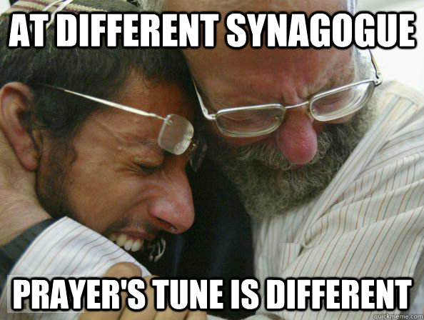 At different synagogue Prayer's tune is different