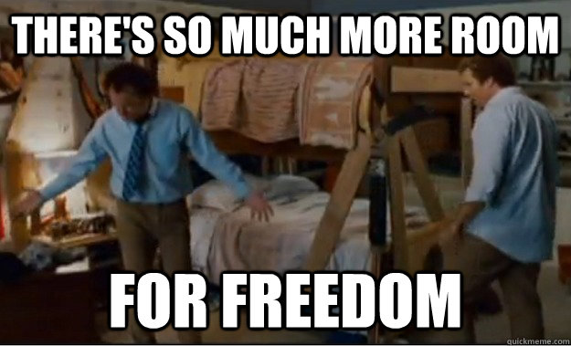 There's so much more room for freedom
