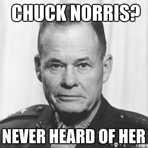 chuck norris never heard of her memes