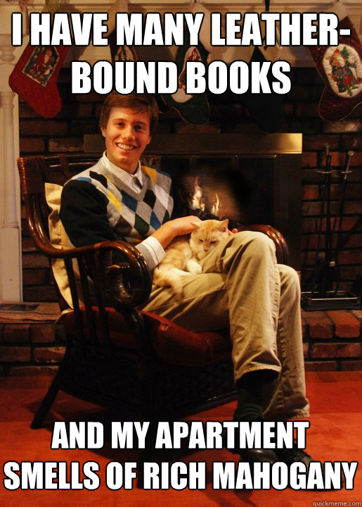 I Have Many Leather Bound Booky Apartment Smells Of Rich Mahogany