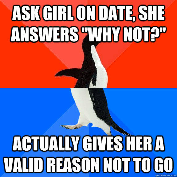 Ask girl on date, she answers