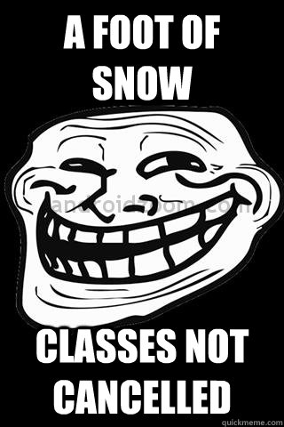 a foot of snow classes not cancelled