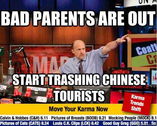 Bad parents are out Start trashing chinese tourists - Bad parents are out Start trashing chinese tourists  Mad Karma with Jim Cramer