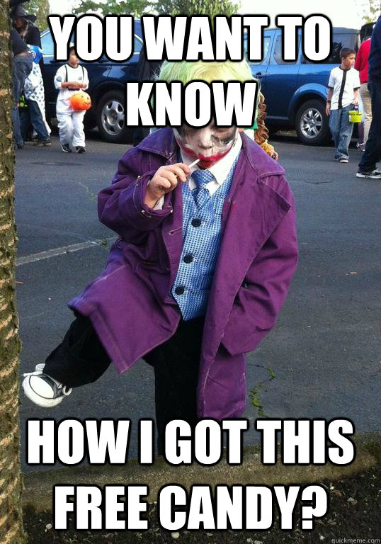 you want to know how i got this free candy? - you want to know how i got this free candy?  Joker kid