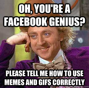Youre A Genius Meme Oh  you re a facebook genius