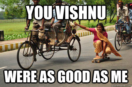You Vishnu were as good as me - You Vishnu were as good as me  Sikh Skater