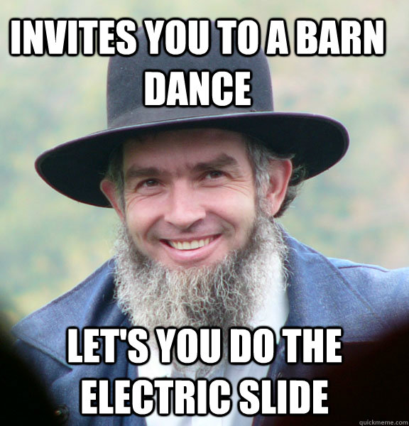 Invites you to a barn dance Let's you do the electric slide - Invites you to a barn dance Let's you do the electric slide  Good Guy Amish