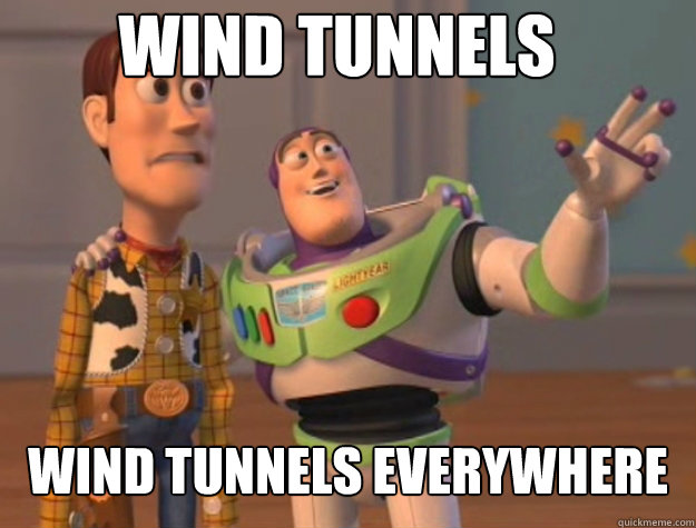 Wind Tunnels Wind Tunnels everywhere