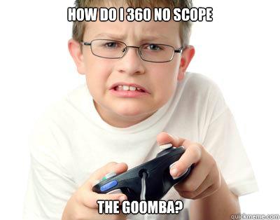 How do I 360 no scope the goomba?
