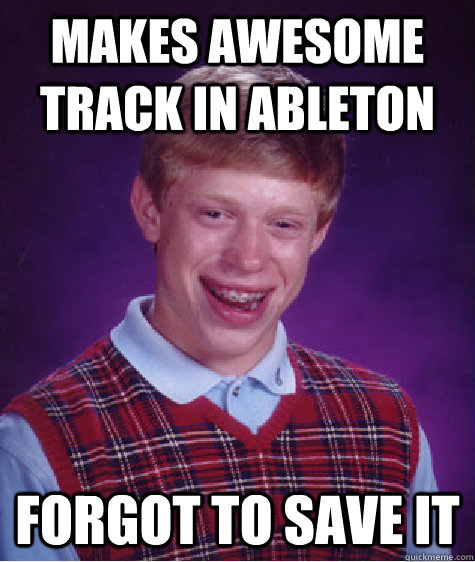 4d3b788be685c43c7e3e20e7944f8c3d379dd8901b06561aac6a7c304d00fc62 makes awesome track in ableton forgot to save it bad luck brian