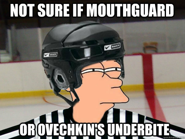 NOT SURE IF MOUTHGUARD OR OVECHKIN'S UNDERBITE