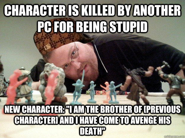 character is killed by another PC for being stupid New Character: