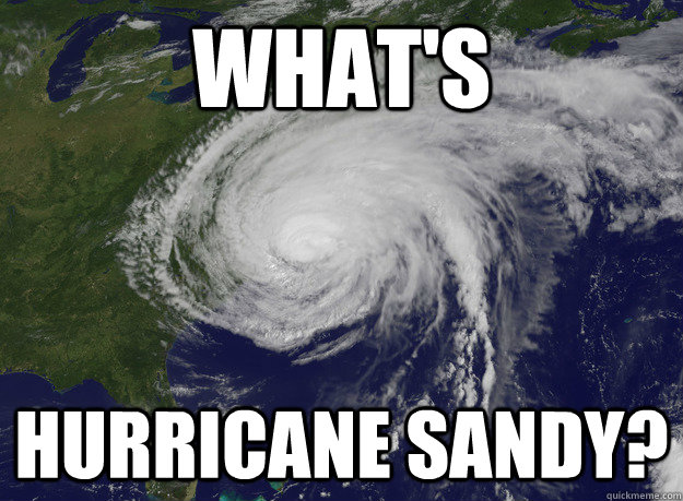 What's  Hurricane Sandy? - What's  Hurricane Sandy?  Good Guy Hurricane Sandy